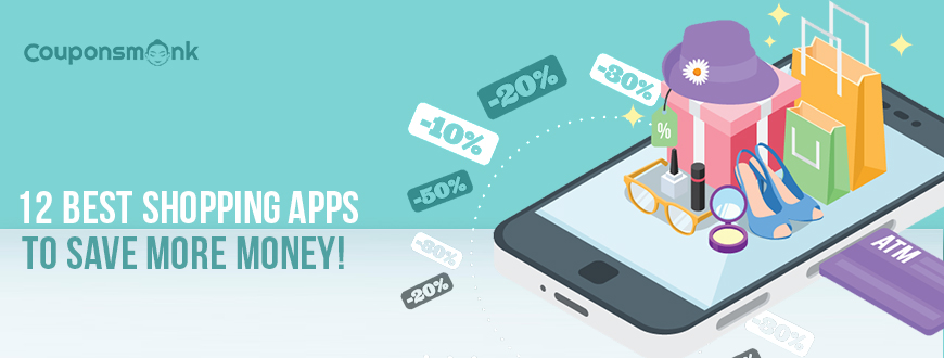 12 Best Shopping Apps to Save More Money!